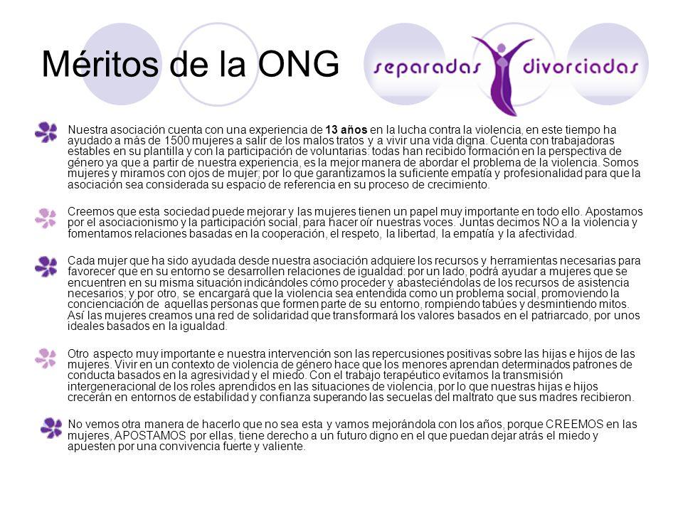 Méritos de la ONG Nuestra asociación cuenta con una experiencia de 13 años en la lucha contra la violencia, en este tiempo ha ayudado a más de 1500 mu