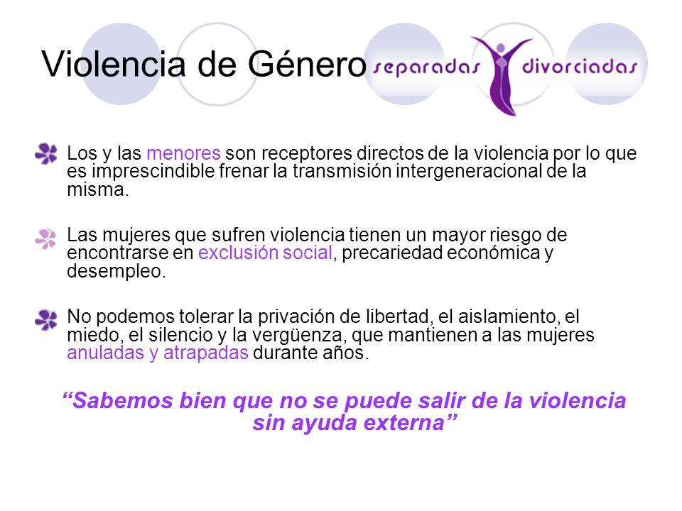 Violencia de Género Los y las menores son receptores directos de la violencia por lo que es imprescindible frenar la transmisión intergeneracional de