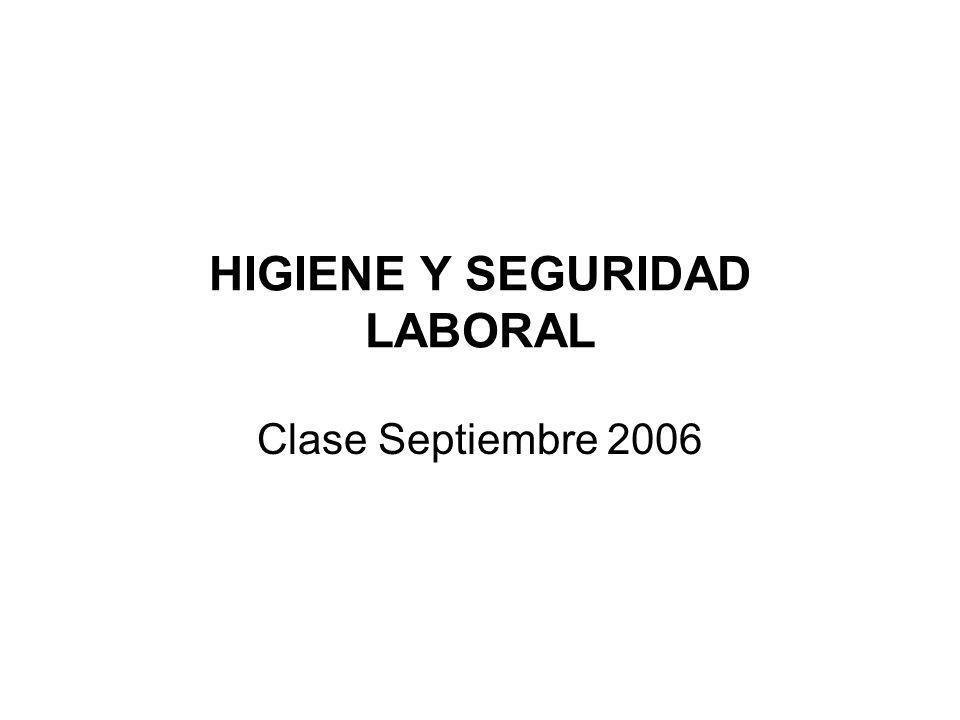 LEGISLACION Ley Nº 19.587/72: Higiene y Seguridad en el Trabajo Decreto Reglamentario Nº 351/79 (modificado en varias oportunidades) Resolución 295/03 Ley Nº 24.557/95: Riesgo de Trabajo (crea las ART) Autoridad de Aplicación: Superintendencia de Riesgo de Trabajo (SRT)