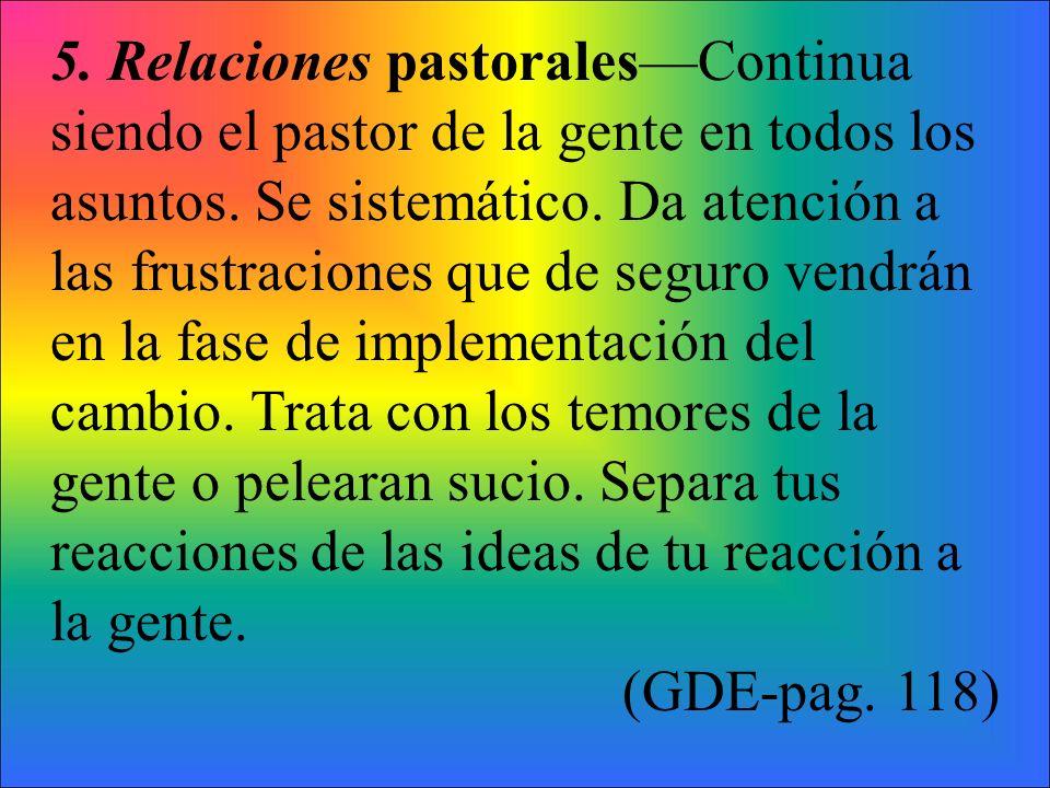5. Relaciones pastoralesContinua siendo el pastor de la gente en todos los asuntos.