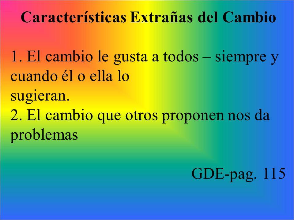 Características Extrañas del Cambio 1.