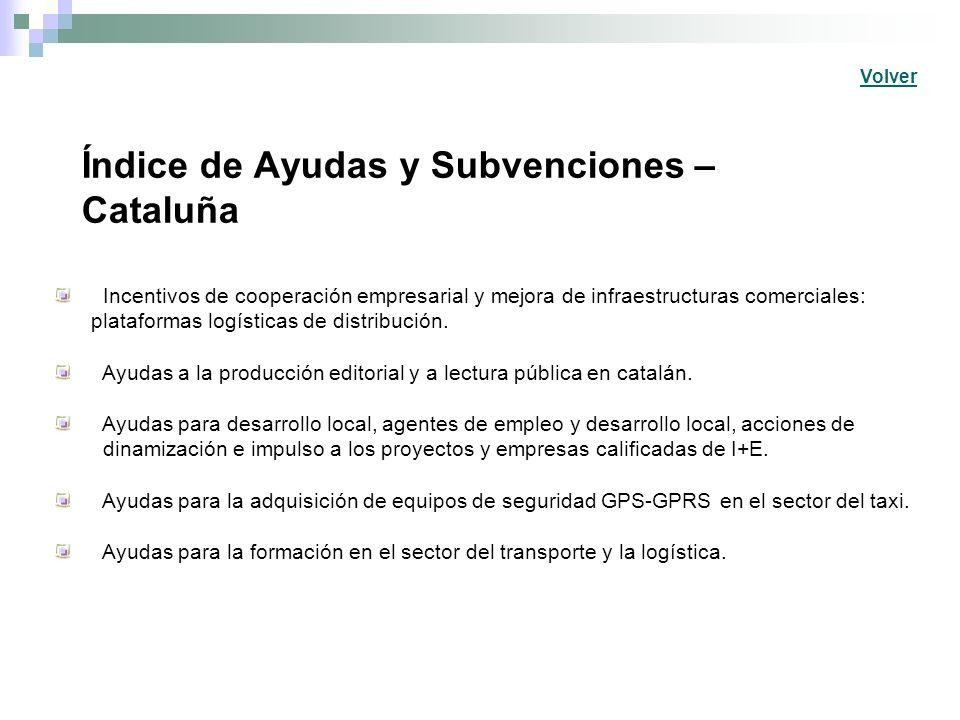 Índice de Ayudas y Subvenciones – Cataluña Incentivos de cooperación empresarial y mejora de infraestructuras comerciales: plataformas logísticas de d