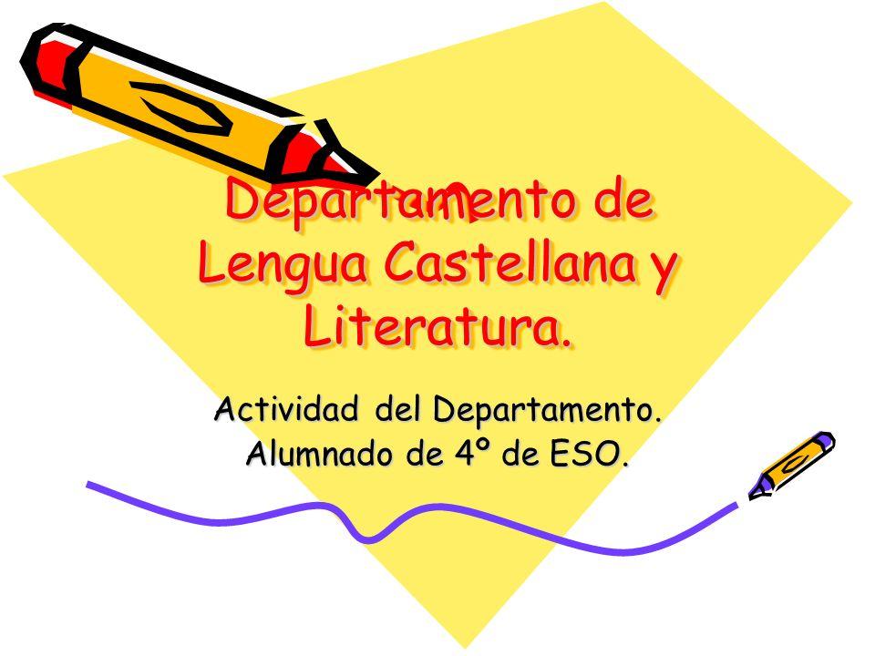 Departamento de Lengua Castellana y Literatura. Actividad del Departamento. Alumnado de 4º de ESO.