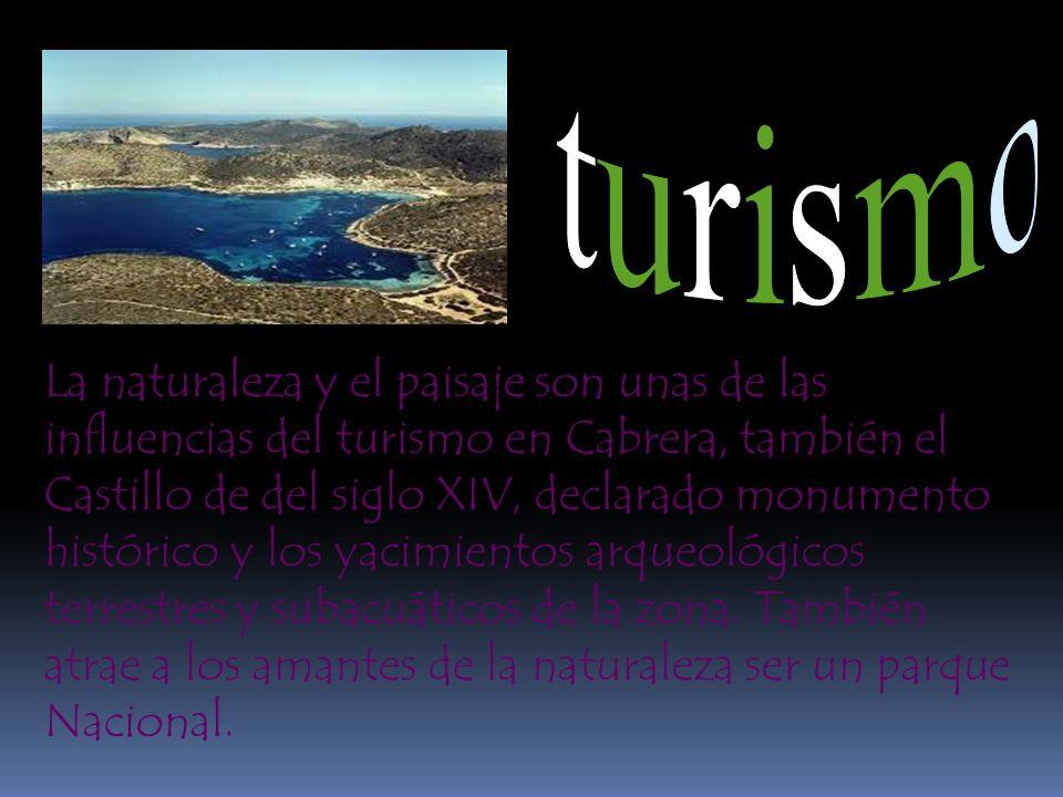 La naturaleza y el paisaje son unas de las influencias del turismo en Cabrera, también el Castillo de del siglo XIV, declarado monumento histórico y l