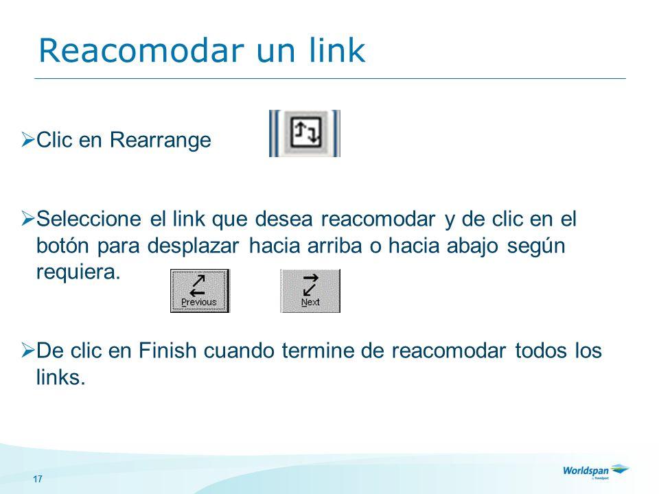 17 Reacomodar un link Clic en Rearrange Seleccione el link que desea reacomodar y de clic en el botón para desplazar hacia arriba o hacia abajo según requiera.