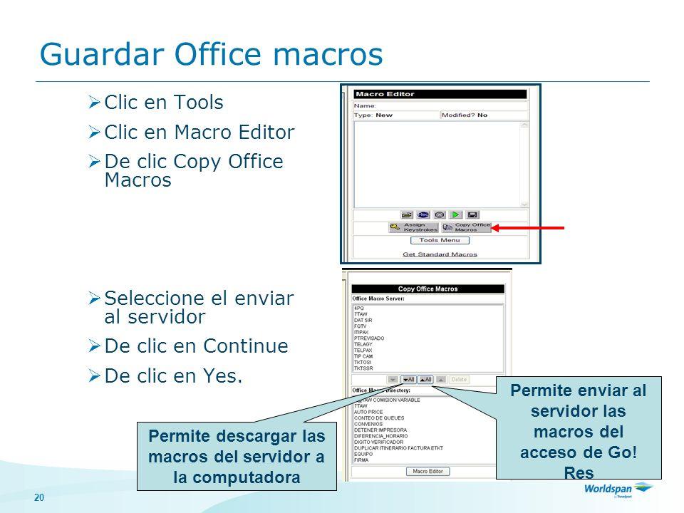 20 Guardar Office macros Clic en Tools Clic en Macro Editor De clic Copy Office Macros Seleccione el enviar al servidor De clic en Continue De clic en Yes.