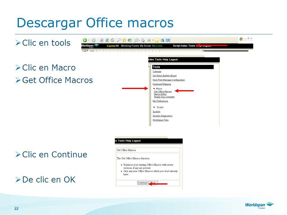 22 Descargar Office macros Clic en tools Clic en Macro Get Office Macros Clic en Continue De clic en OK