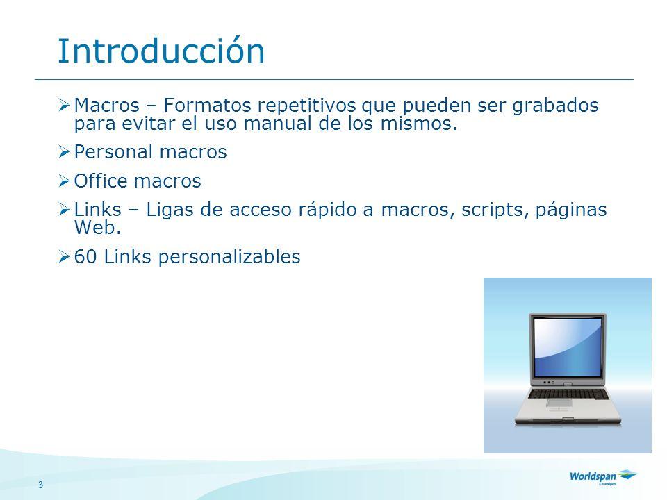 3 Introducción Macros – Formatos repetitivos que pueden ser grabados para evitar el uso manual de los mismos.