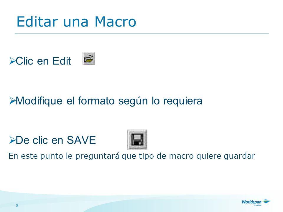 9 Eliminar una Macro Clic en Edit Seleccione la macro que desea eliminar De clic derecho y seleccione eliminar Acepte eliminar la macro