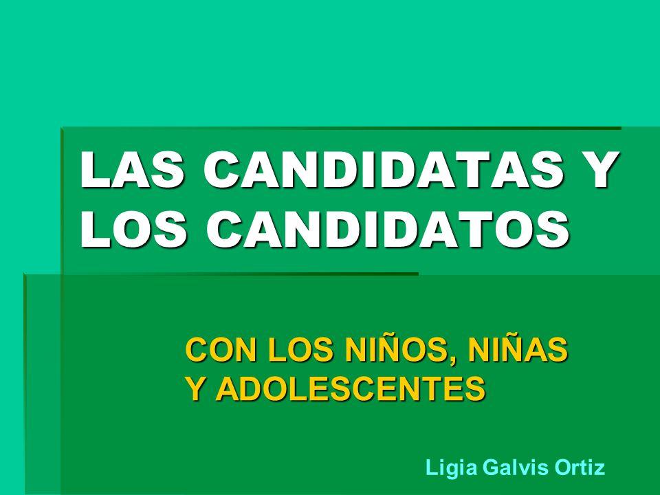 LAS CANDIDATAS Y LOS CANDIDATOS CON LOS NIÑOS, NIÑAS Y ADOLESCENTES Ligia Galvis Ortiz