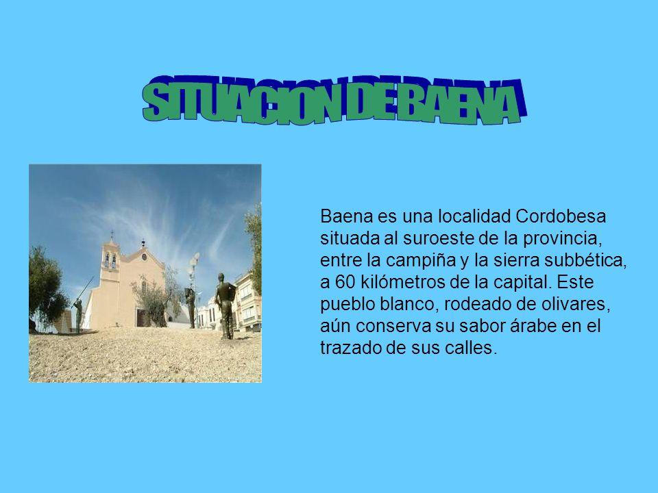 Baena es una localidad Cordobesa situada al suroeste de la provincia, entre la campiña y la sierra subbética, a 60 kilómetros de la capital. Este pueb
