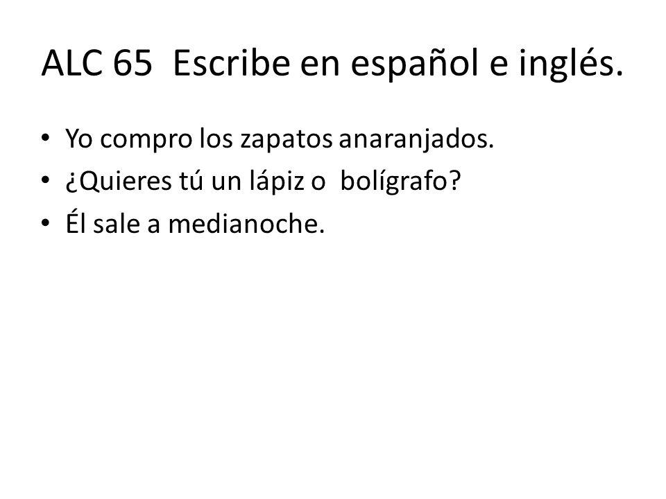 ALC 65 Escribe en español e inglés. Yo compro los zapatos anaranjados.