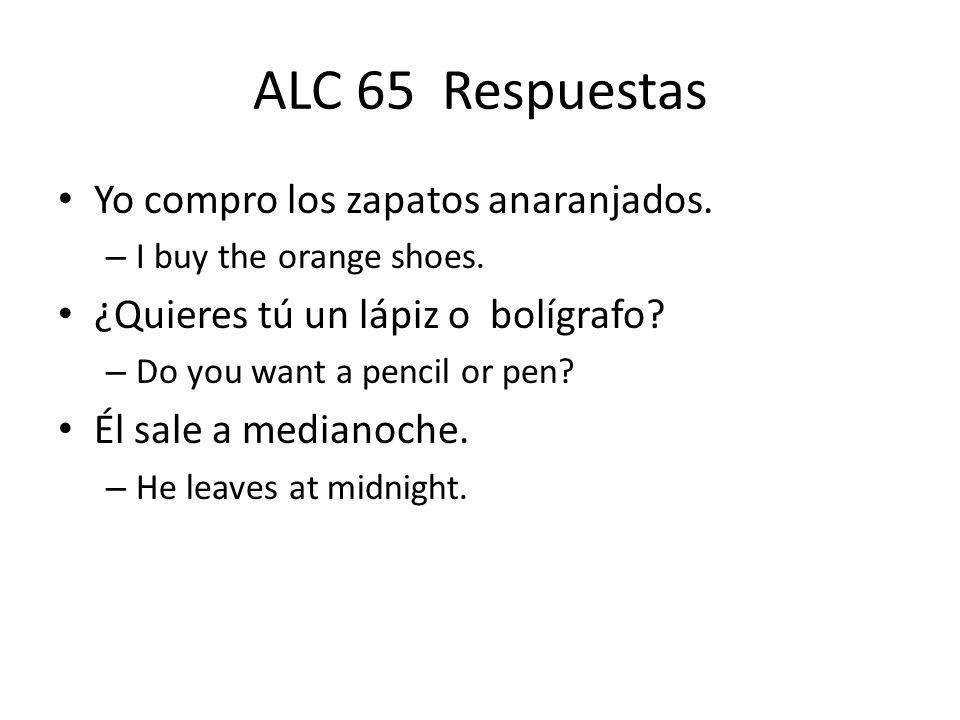 ALC 65 Respuestas Yo compro los zapatos anaranjados.