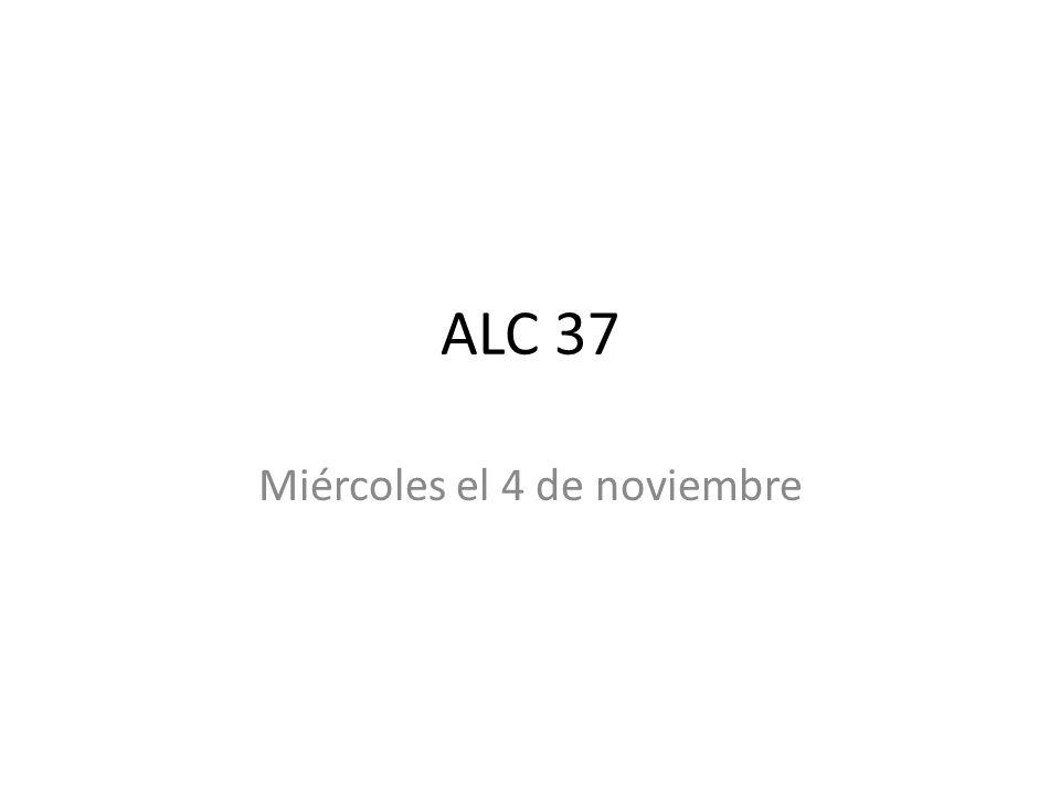 ALC 37 Miércoles el 4 de noviembre