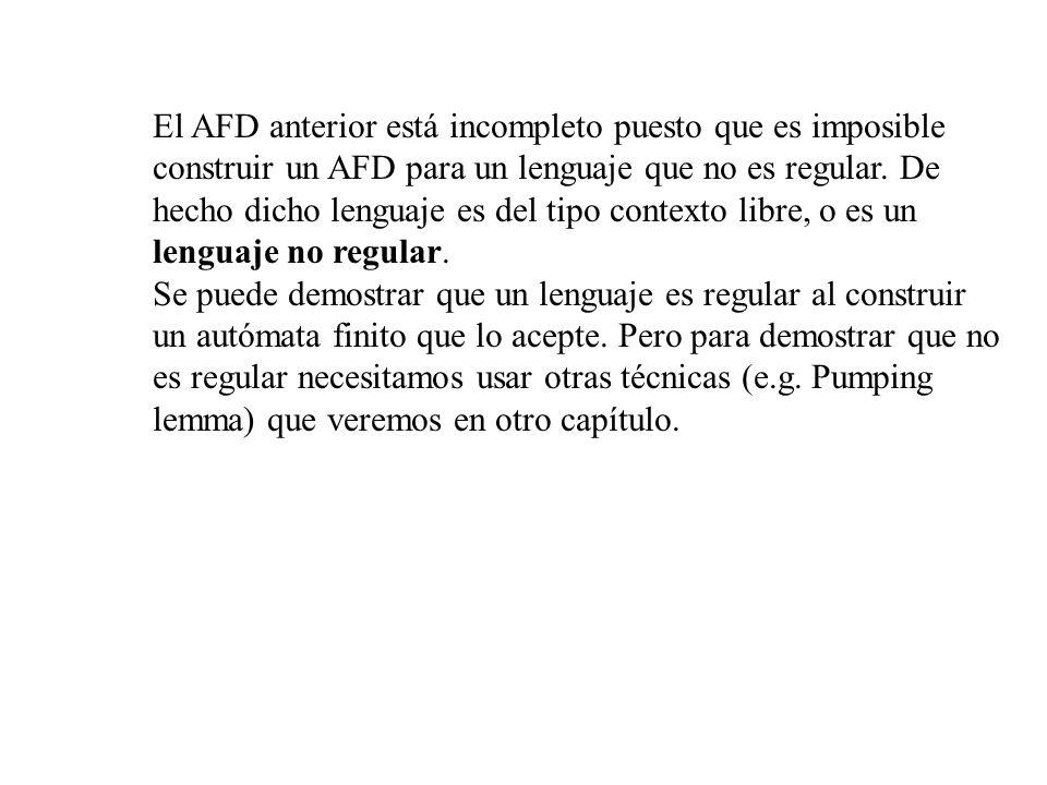 El AFD anterior está incompleto puesto que es imposible construir un AFD para un lenguaje que no es regular. De hecho dicho lenguaje es del tipo conte