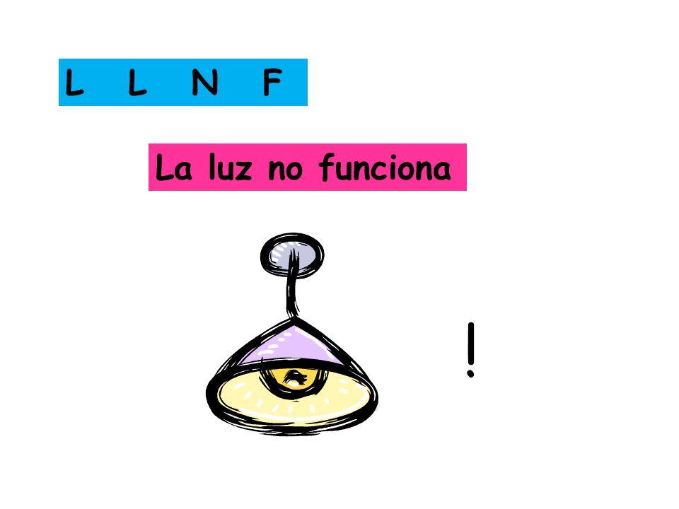 L L N F La luz no funciona !