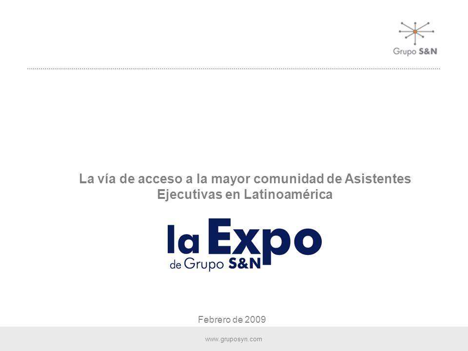 www.gruposyn.com Febrero de 2009 La vía de acceso a la mayor comunidad de Asistentes Ejecutivas en Latinoamérica