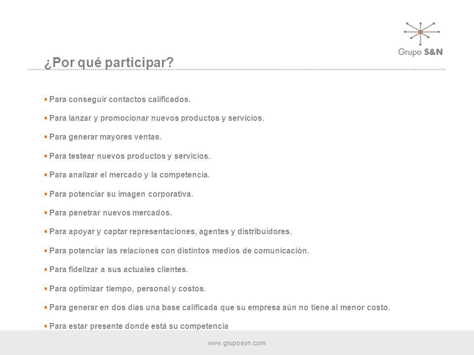 www.gruposyn.com ¿Por qué participar. Para conseguir contactos calificados.