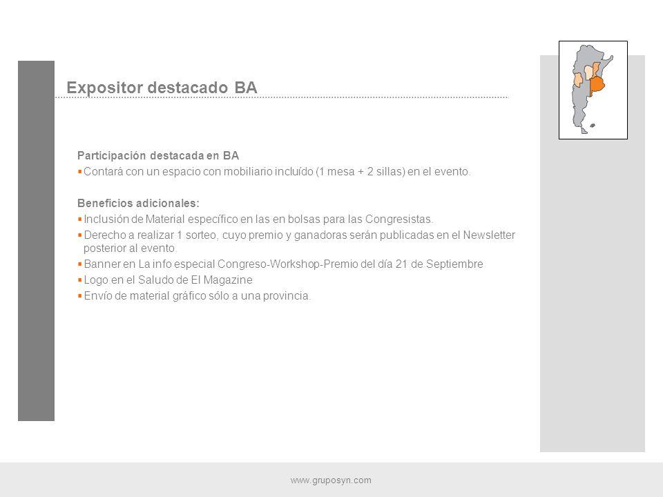 www.gruposyn.com Expositor destacado BA Participación destacada en BA Contará con un espacio con mobiliario incluído (1 mesa + 2 sillas) en el evento.