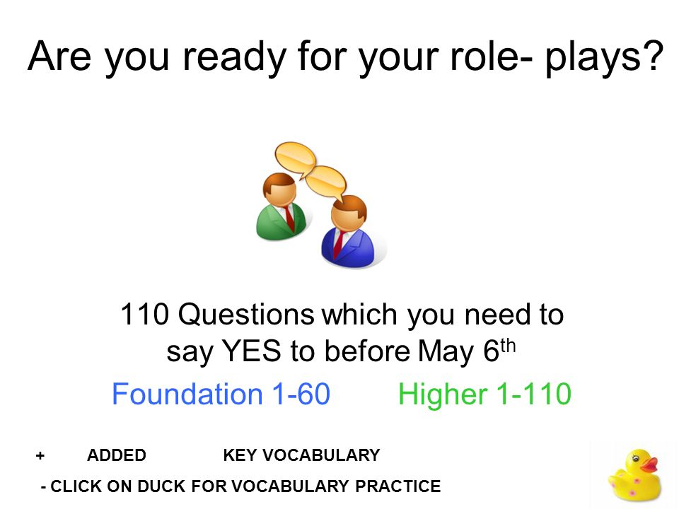 Are you ready for your role- plays.