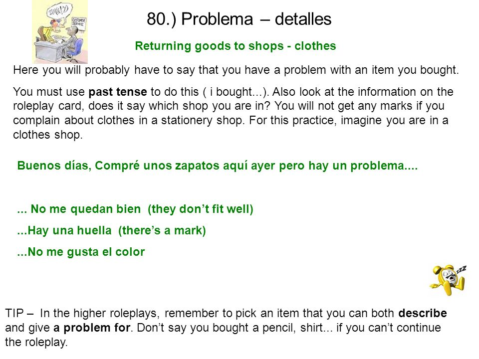 79.) Problema – detalles Returning goods to shops - stationary TIP – In the higher roleplays, remember to pick an item that you can both describe and