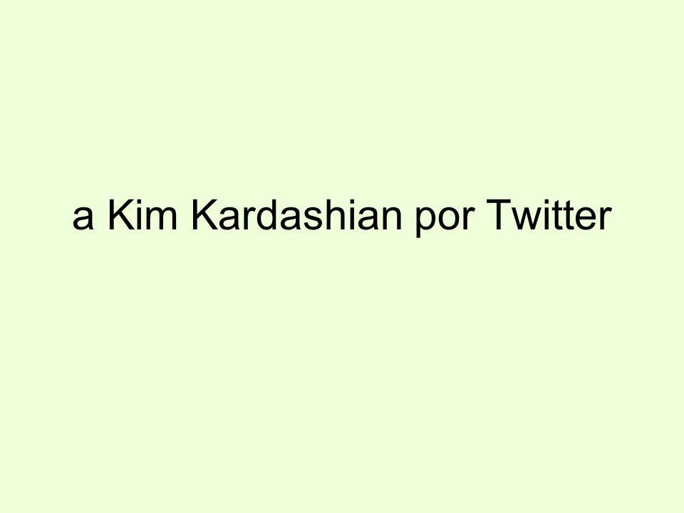 a Kim Kardashian por Twitter