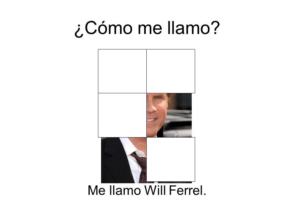¿Cómo me llamo? Me llamo Will Ferrel.