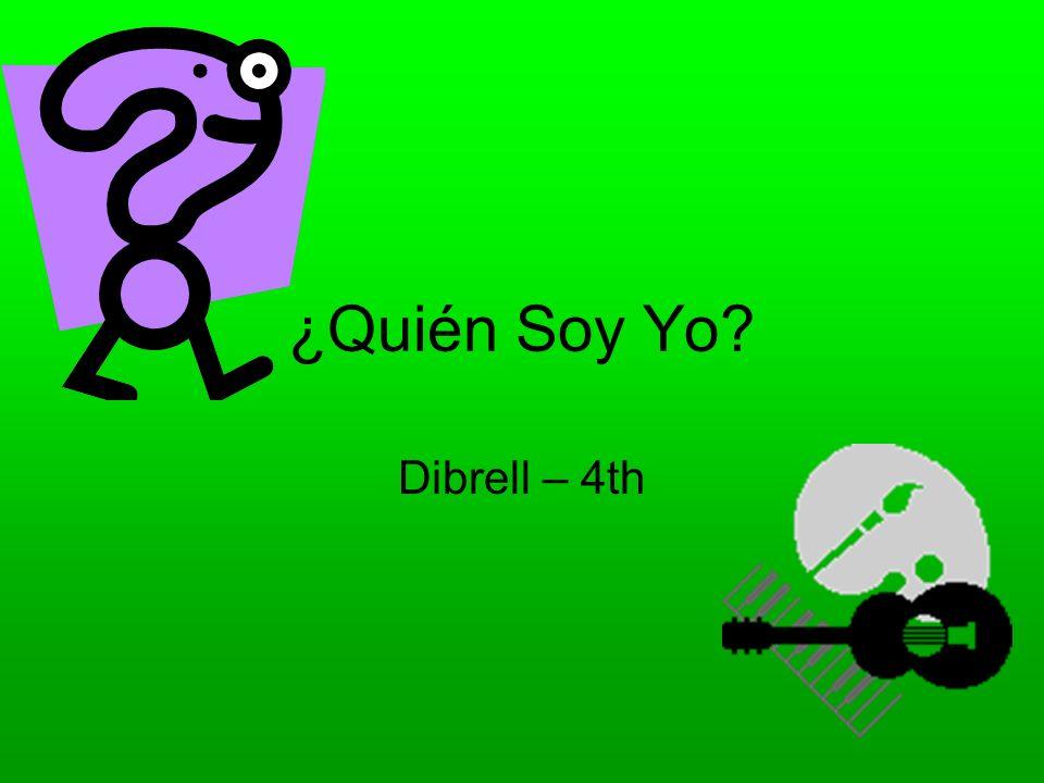 ¿Quién Soy Yo? Dibrell – 4th