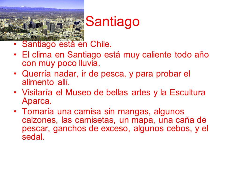 Santiago Santiago está en Chile.