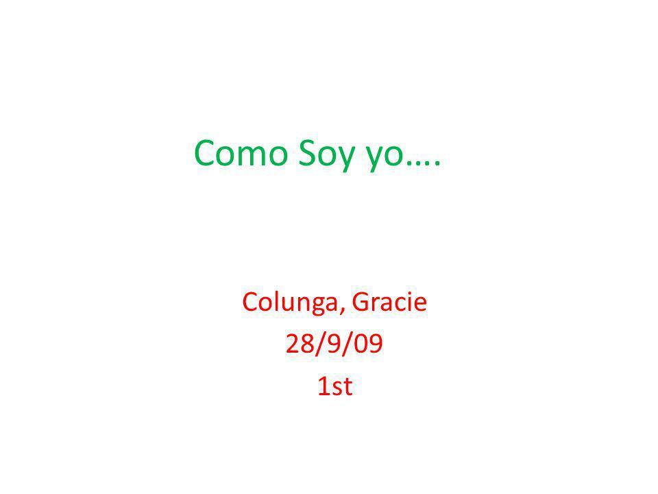 Como Soy yo…. Colunga, Gracie 28/9/09 1st