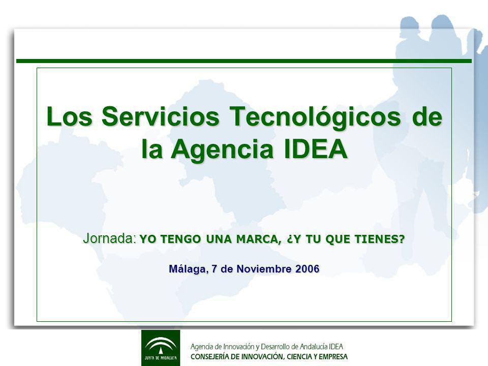 Los Servicios Tecnológicos de la Agencia IDEA Jornada: YO TENGO UNA MARCA, ¿Y TU QUE TIENES.