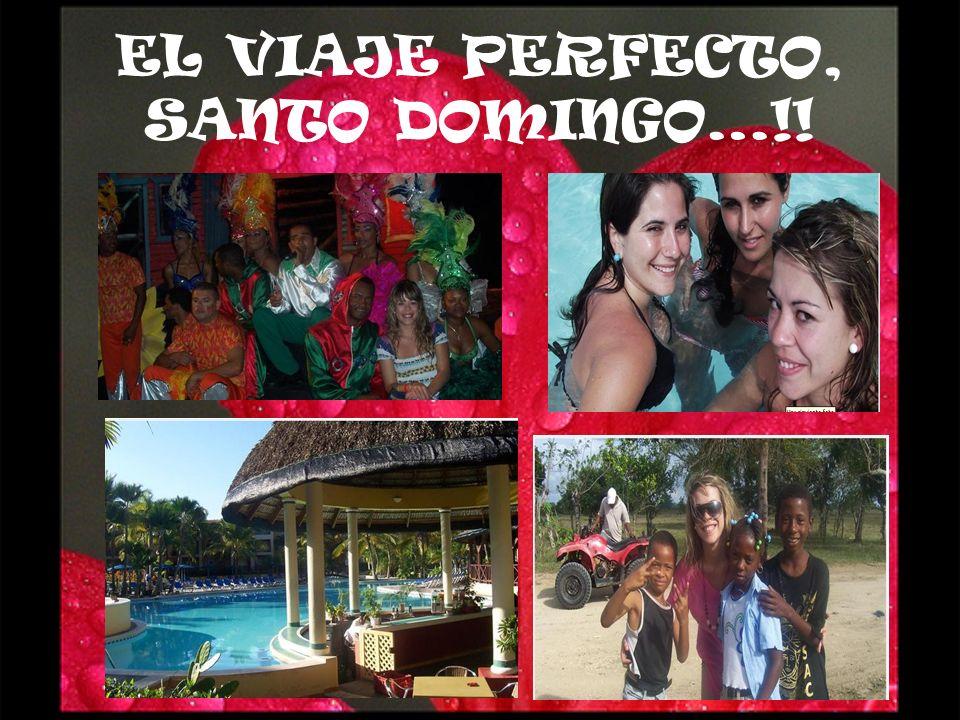 EL VIAJE PERFECTO, SANTO DOMINGO…!!