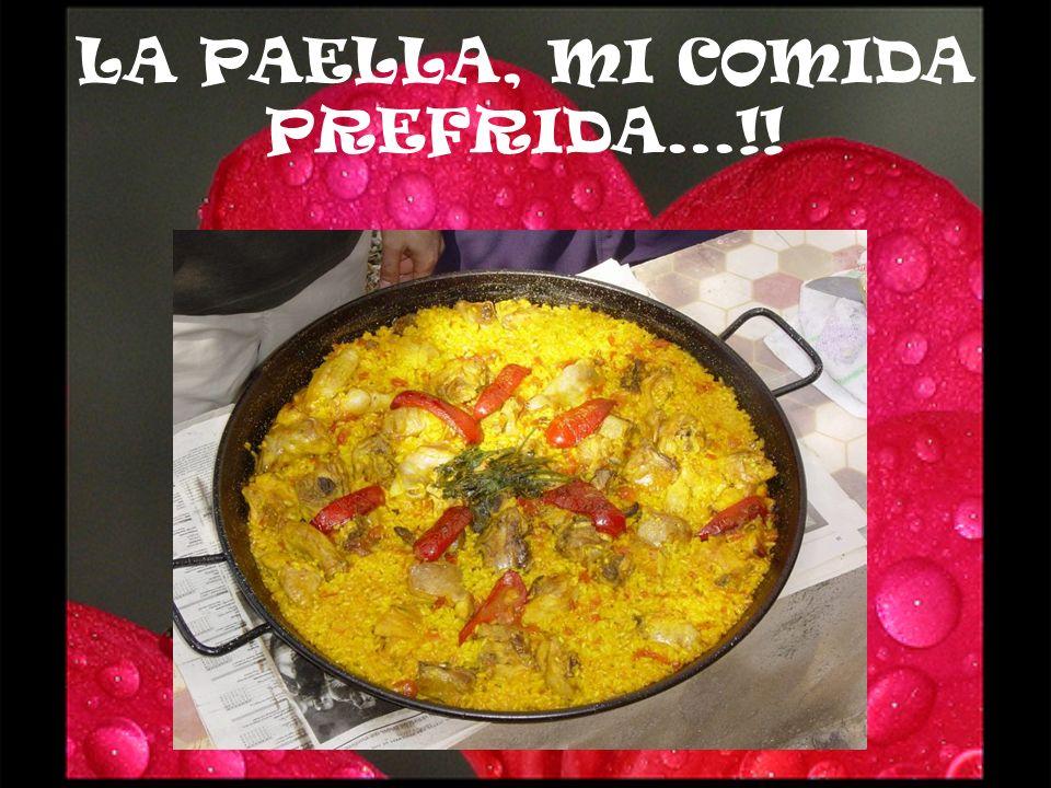 LA PAELLA, MI COMIDA PREFRIDA…!!