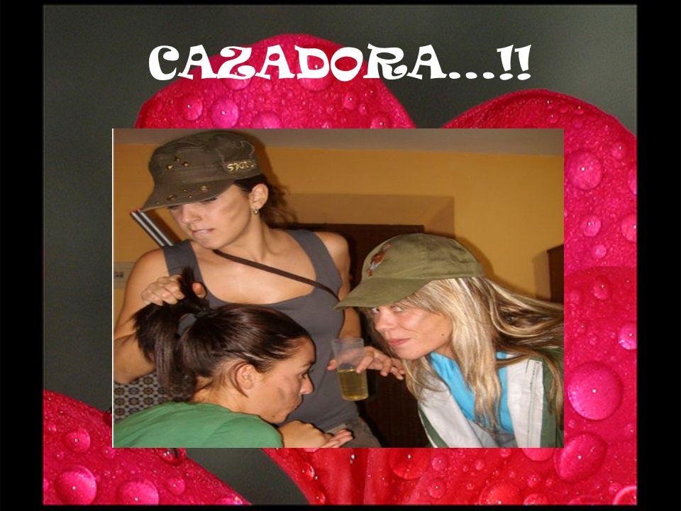 CAZADORA…!!