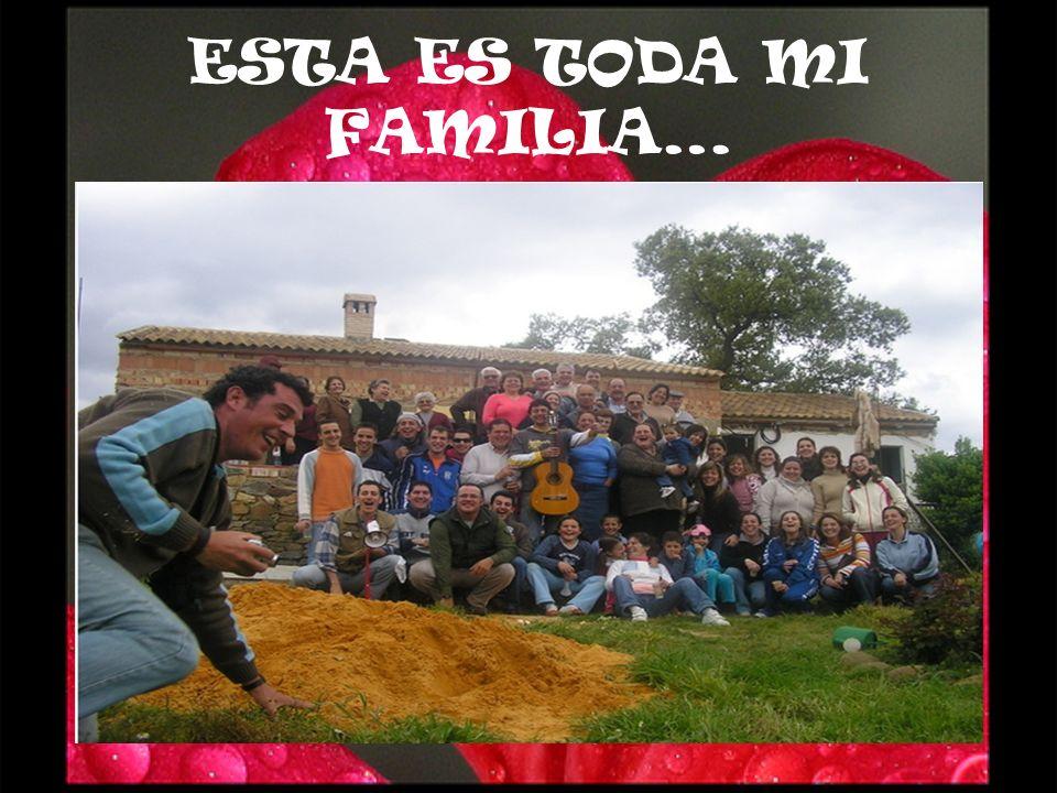 ESTA ES TODA MI FAMILIA…