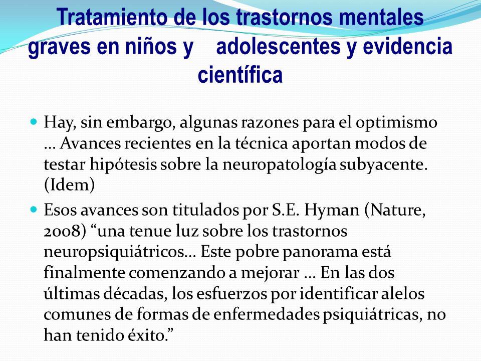 Hay, sin embargo, algunas razones para el optimismo … Avances recientes en la técnica aportan modos de testar hipótesis sobre la neuropatología subyac