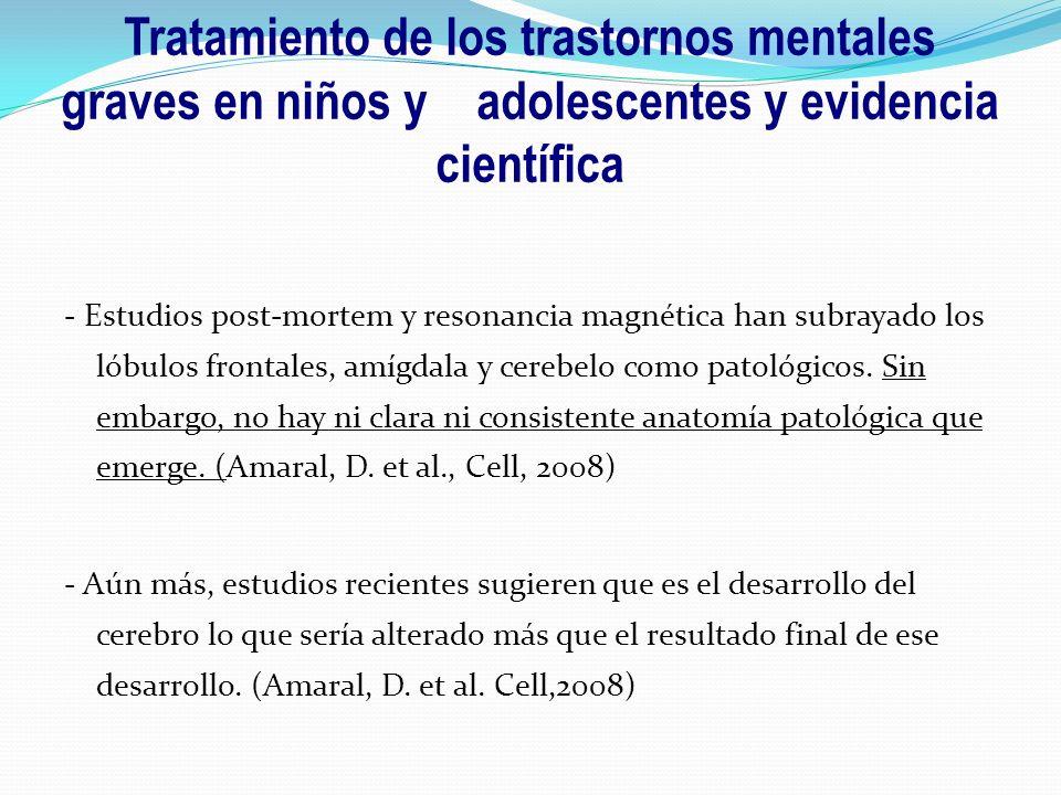 Tratamiento de los trastornos mentales graves en niños y adolescentes y evidencia científica - Estudios post-mortem y resonancia magnética han subraya