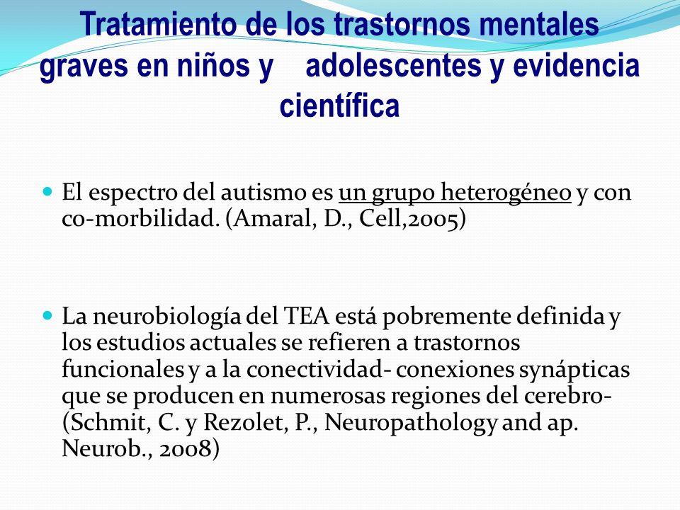 El espectro del autismo es un grupo heterogéneo y con co-morbilidad. (Amaral, D., Cell,2005) La neurobiología del TEA está pobremente definida y los e