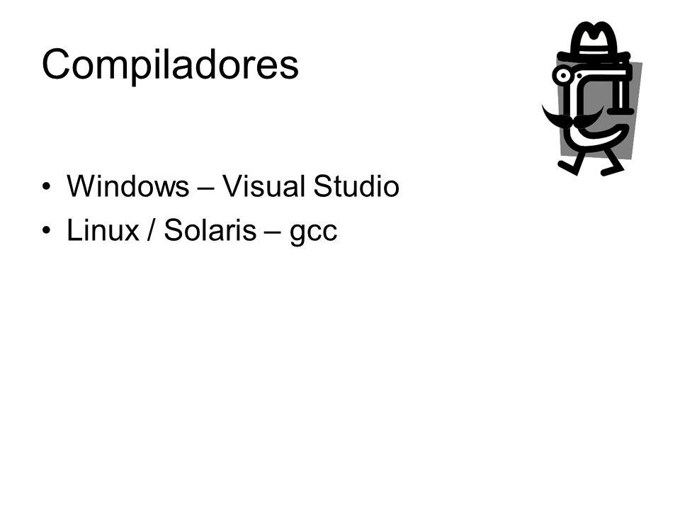 Compiladores Windows – Visual Studio Linux / Solaris – gcc