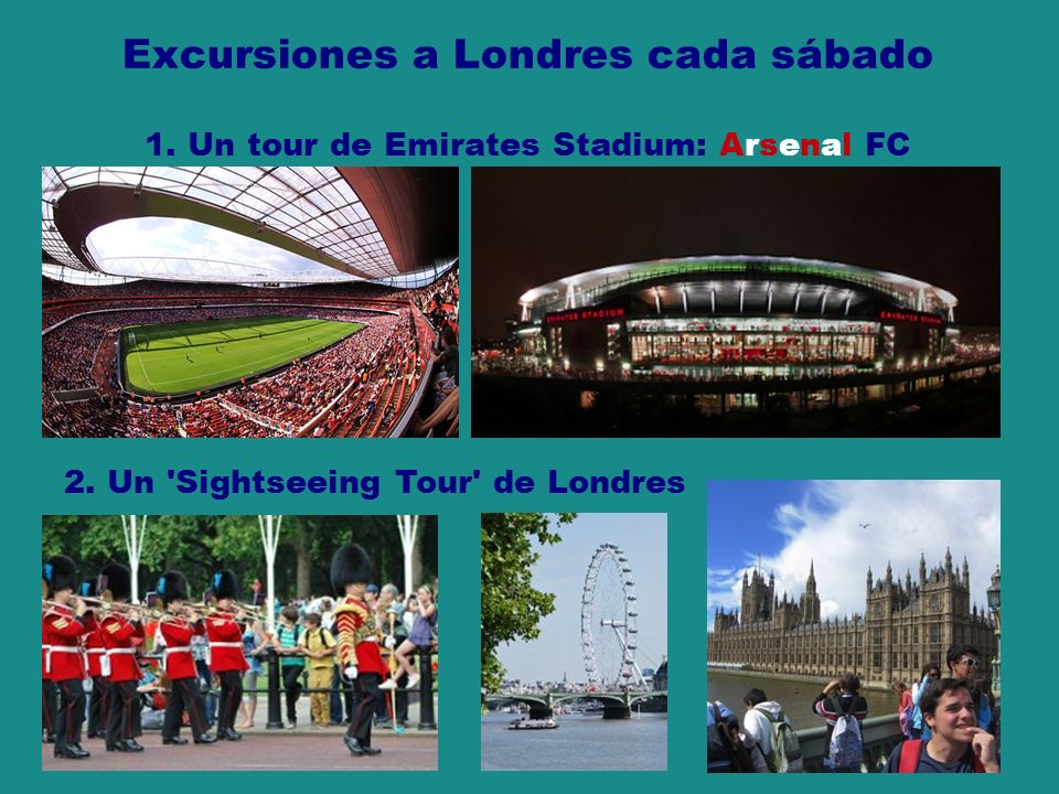 29 Excursiones a Londres cada sábado 1.Un tour de Emirates Stadium: Arsenal FC 2.