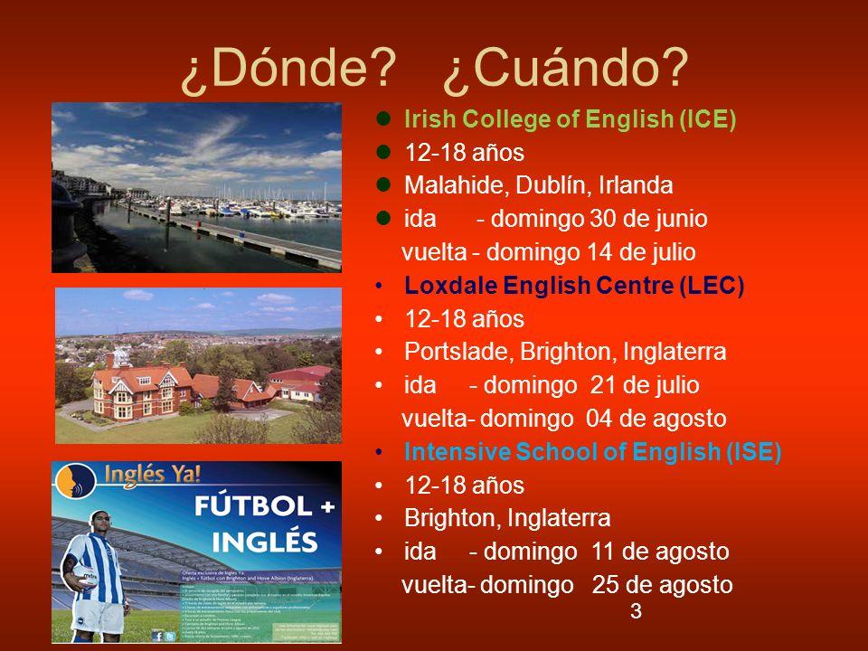 3 ¿Dónde? ¿Cuándo? Irish College of English (ICE) 12-18 años Malahide, Dublín, Irlanda ida - domingo 30 de junio vuelta - domingo 14 de julio Loxdale
