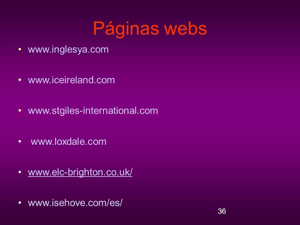 36 Páginas webs www.inglesya.com www.iceireland.com www.stgiles-international.com www.loxdale.com www.elc-brighton.co.uk/ www.isehove.com/es/