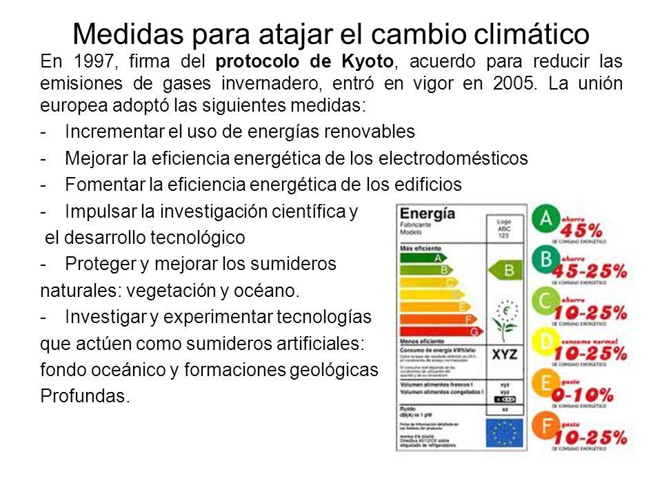 Medidas para atajar el cambio climático En 1997, firma del protocolo de Kyoto, acuerdo para reducir las emisiones de gases invernadero, entró en vigor