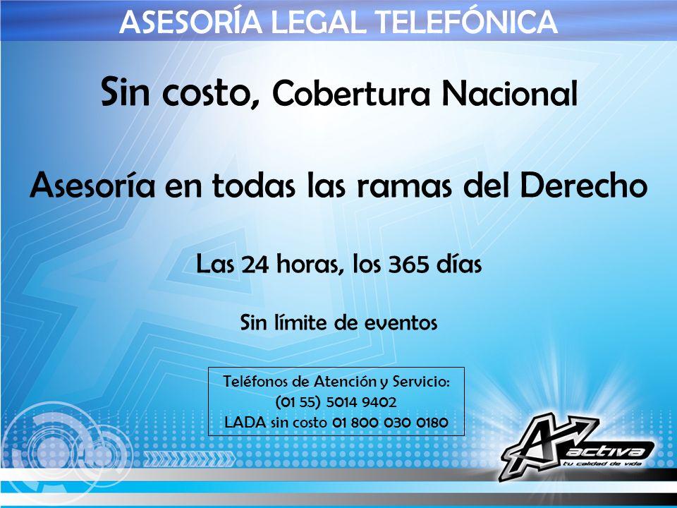 ASESORÍA LEGAL TELEFÓNICA Teléfonos de Atención y Servicio: (01 55) 5014 9402 LADA sin costo 01 800 030 0180 Sin costo, Cobertura Nacional Asesoría en
