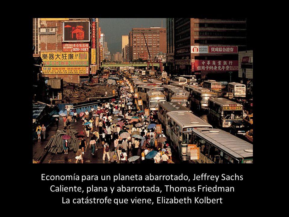 Economía para un planeta abarrotado, Jeffrey Sachs Caliente, plana y abarrotada, Thomas Friedman La catástrofe que viene, Elizabeth Kolbert