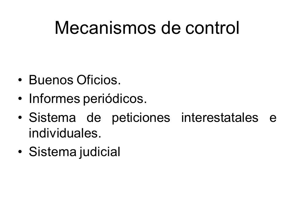 Mecanismos de control Buenos Oficios. Informes periódicos.