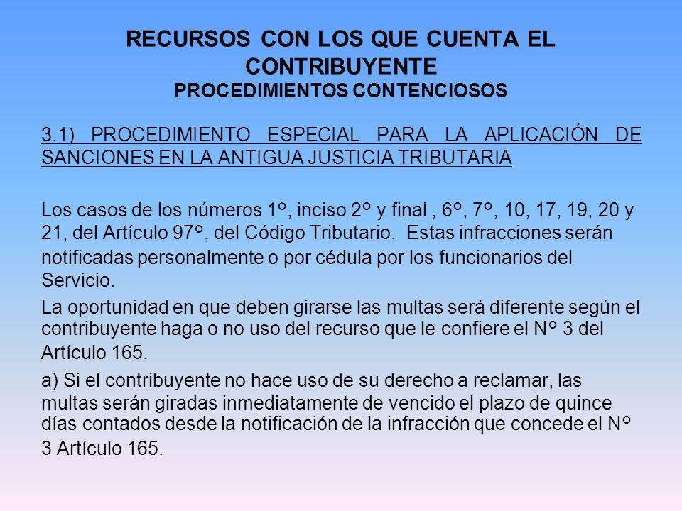 RECURSOS CON LOS QUE CUENTA EL CONTRIBUYENTE PROCEDIMIENTOS CONTENCIOSOS 3.1) PROCEDIMIENTO ESPECIAL PARA LA APLICACIÓN DE SANCIONES EN LA ANTIGUA JUS
