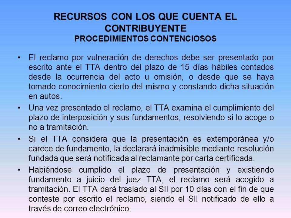 RECURSOS CON LOS QUE CUENTA EL CONTRIBUYENTE PROCEDIMIENTOS CONTENCIOSOS El reclamo por vulneración de derechos debe ser presentado por escrito ante e