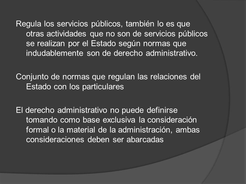 de tal modo que incluya el régimen de organización y funcionamiento del Poder Ejecutivo, y por la otra, comprenda las normas que regulan la actividad de dicho Poder que se realiza en forma de función administrativa.