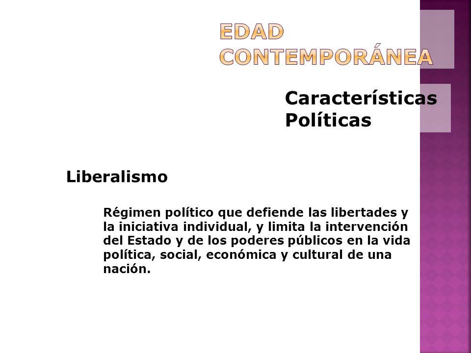 Características Políticas Liberalismo Régimen político que defiende las libertades y la iniciativa individual, y limita la intervención del Estado y d
